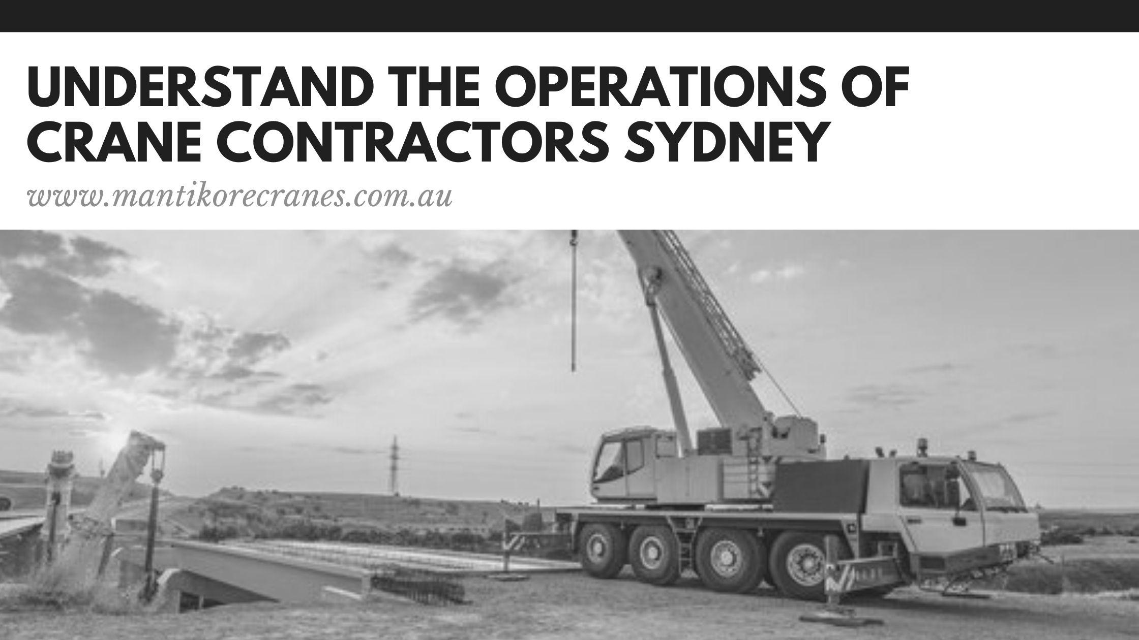 Understand the operations of crane contractors Sydney
